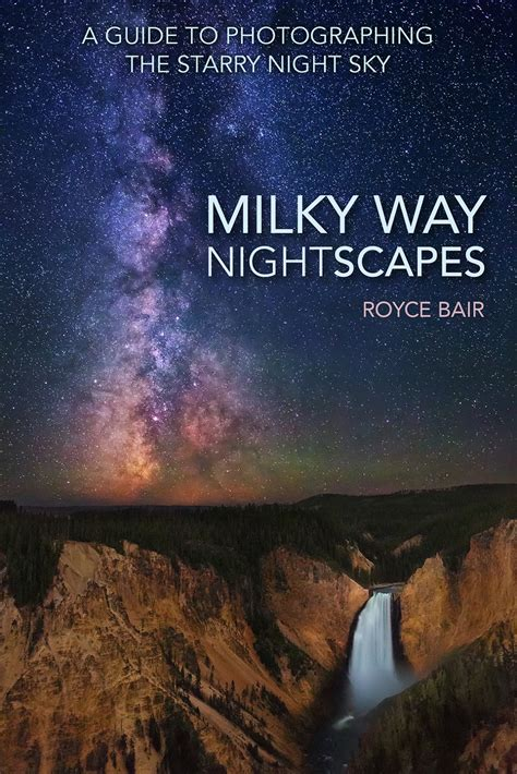 Into The Night Photography Milky Way Nightscapes Ebook