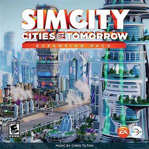 SimCity Cities of Tomorrow. Soundtrack from SimCity Cities ...