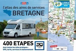 Camping Car Bretagne : un atlas des aires de services en bretagne offert avec votre magazine france camping car ~ Medecine-chirurgie-esthetiques.com Avis de Voitures
