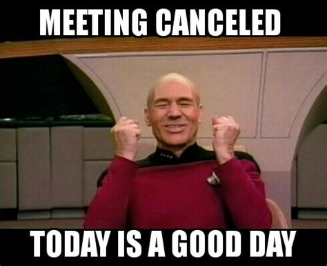 Meeting Meme - team meeting cancelled meme https momogicars com