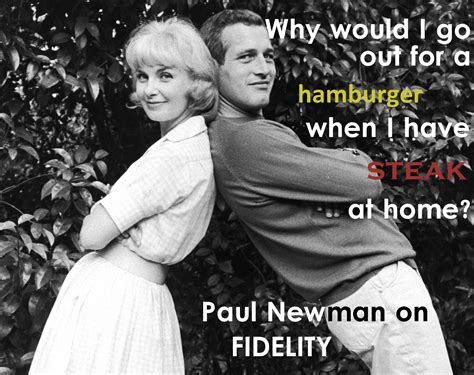 paul newman quote steak paul newman on marital fidelity quot why would i go out for a