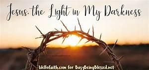 Jesus  The Light In My Darkness