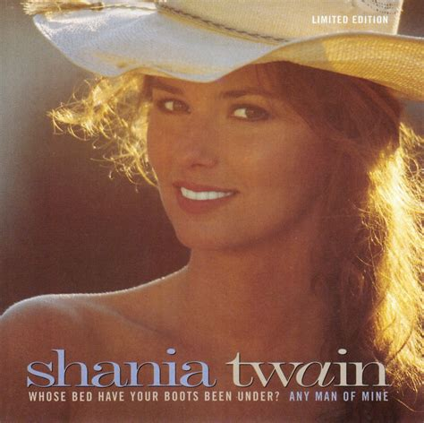 Whose Bed Shania by Shania Discography Whose Bed Your Boots Been