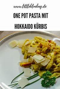 Pasta Mit Hokkaido Kürbis : onepot pasta mit hokkaido k rbis reise und fotografieblog littlebluebag ~ Buech-reservation.com Haus und Dekorationen