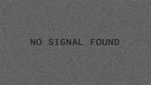 No Signal Found by epicfail23 on DeviantArt