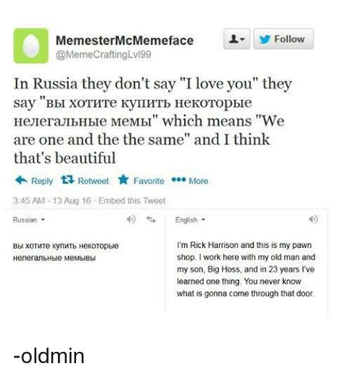 Russian Language Meme - follow memestermcmeme face craftinglv199 in russia they don t say i love you they say bbi