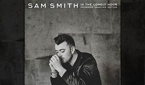 Sam Smith Drops New Song 'Drowning Shadows,' Preps 'ITLH ...