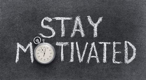 5 Ways To Stay Motivated When The Going Gets Tough