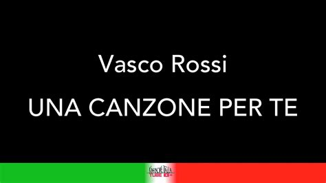 Vasco Karaoke Vasco Una Canzone Per Te Karaoke Karaoke