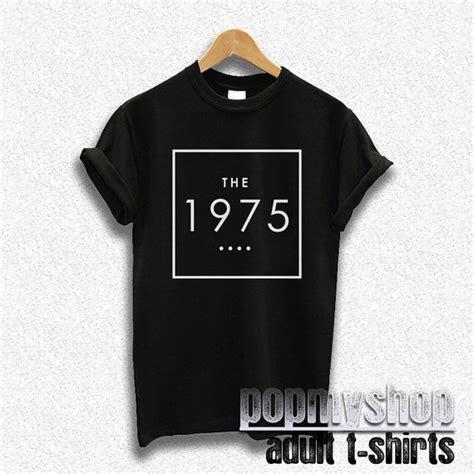 kaos t shirt the 1975 items similar to the 1975 shirt the 1975 band t shirt