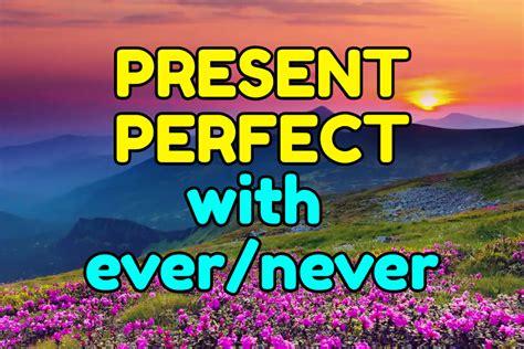 Grammar in use: Present perfect + ever/never - Espresso ...