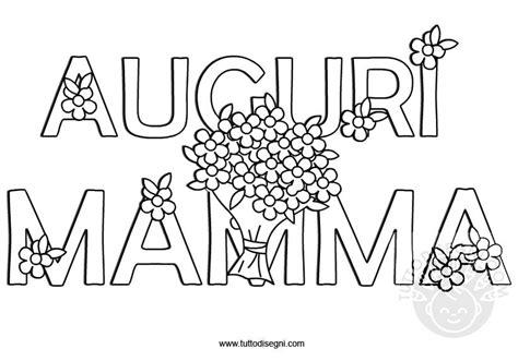 scritte da disegnare scritta auguri mamma da colorare tuttodisegni
