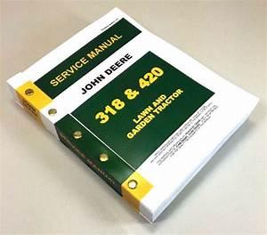 John Deere 318 420 Lawn Garden Tractor Service Manual