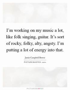 I'm working... Guitar Singing Quotes