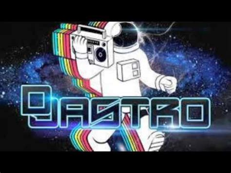 super mezcla electronica dj astro youtube