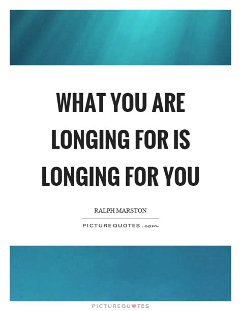 Longing For You Quotes And Sayings