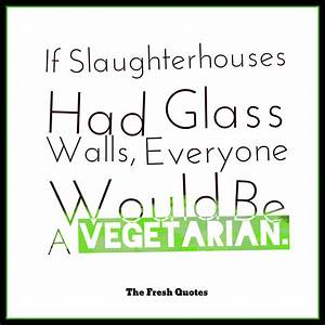 If Slaughterhouses Had Glass Walls, Everyone Would Be A ...
