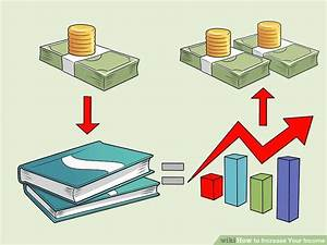 3 Ways to Increase Your Income - wikiHow