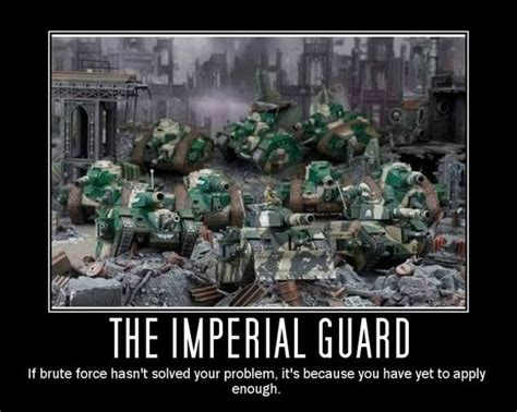 Imperial Guard Memes - imperial guard meme google search warhammer 40k funny pinterest 40k imperial guard