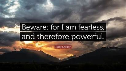 Fearless Am Beware Powerful Therefore Dignity True