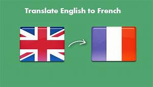 translate english to french With online document translation french to english