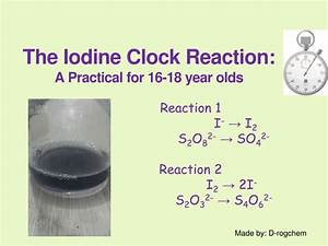 Chemistry  Practical - Rates Of Reaction - Iodine Clock By Drogchem - Teaching Resources