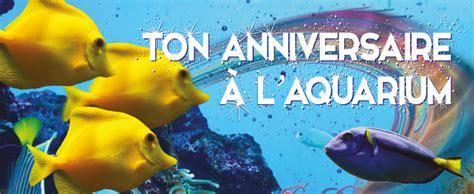 anniversaire aquarium de 28 images aquarium lyon venir en famille go 251 ter d anniversaire