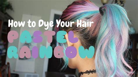 ~ Pastel Rainbow Hair Dye Tutorial ~ Youtube