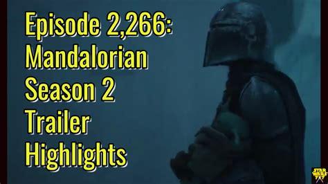 Episode 2,266: Mandalorian Season 2 Trailer Highlights ...