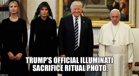 Illuminati Ritual by S Official Illuminati Sacrifice Ritual Photo Imgflip