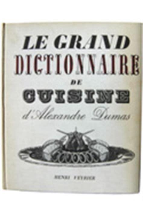 dictionnaire de cuisine alexandre dumas l 39 de la cuisine sur abebooks fr