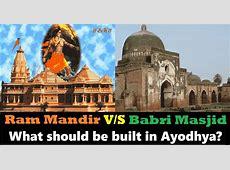 Vote for Ram Mandir or Babri Masjid to be Built in Ayodhya