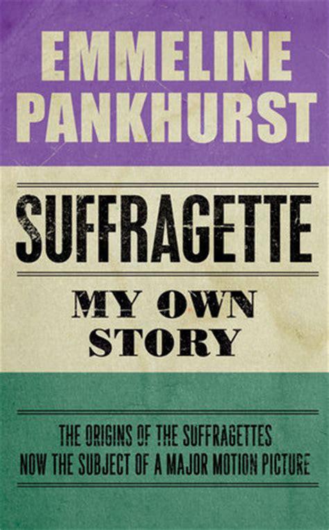 suffragette   story  emmeline pankhurst reviews