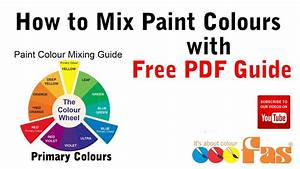 How To Mix Paint Colours Tutorial With Free Download Pdf