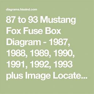 87 To 93 Mustang Fox Fuse Box Diagram