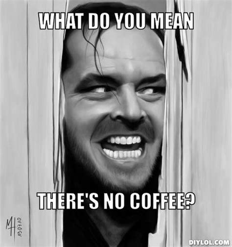 What Does Meme Mean And How Do You Pronounce It - 28 coffee memes to wake up the sleepy mind writenowna