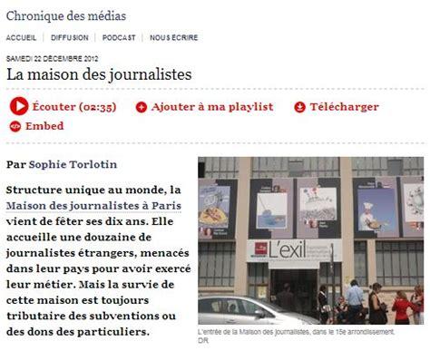 la maison des journalistes la maison des journalistes rfi 22 d 233 cembre 2012 la maison des journalistes