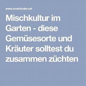 Mischkultur Im Garten : die besten 25 mischkultur ideen auf pinterest petunien hinterhof pflanzen und garten ~ Orissabook.com Haus und Dekorationen