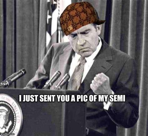 Nixon Memes - image tagged in nixon soul scumbag imgflip