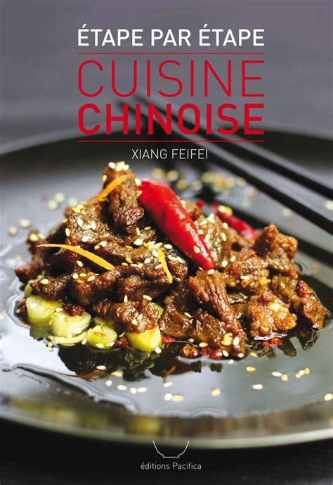 cuisine chinoise vapeur la cuisine chinoise é par é savoir cuisiner fr