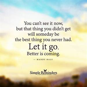 """Best Positive Quotes : """"You can't see it now, but that ..."""