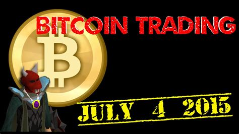 bitcoin trading price review july  youtube