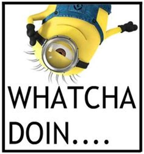 Whatcha Doin Meme - goodmorning my sexy little cupcake hope you have an amazing day humor pinterest sexy