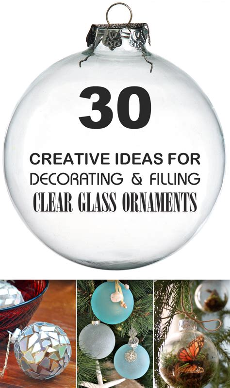 decorating with christmas balls 30 creative ideas for decorating and filling clear glass ornaments clear glass ornaments diy