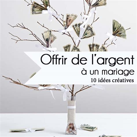 comment offrir un cadeau de mariage mariage 10 id 233 es cr 233 atives pour offrir de l argent