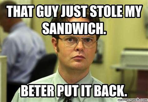 Stolen Memes - stolen sandwich