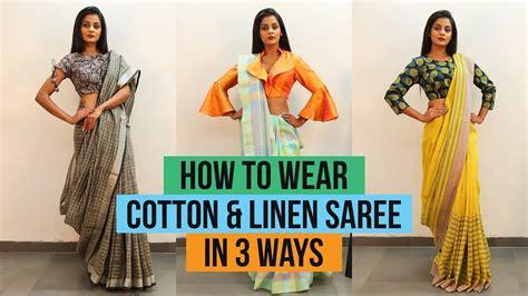 Different Drapes Of Saree - how to wear linen or cotton saree 3 ways to drape saree