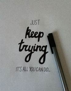 Just keep trying... positive inspirational quotes # ...