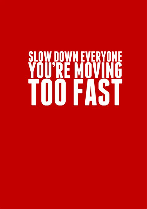 Quotes About Life Moving Too Fast