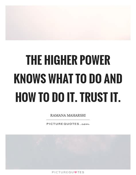 Higher Power Quotes & Sayings  Higher Power Picture Quotes